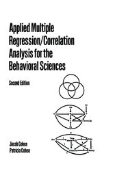 Applied Multiple Regression/Correlation Analysis for the Behavioral Sciences by Patricia Cohen