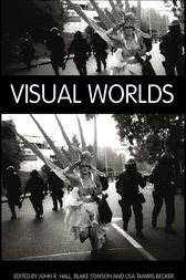 Visual Worlds by John R Hall