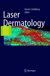 Laser Dermatology by David J. Goldberg