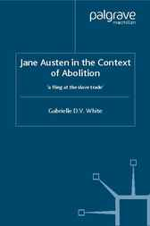 Jane Austen in the Context of Abolition by Gabrielle D.V. White