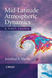 Mid-Latitude Atmospheric Dynamics by Jonathan E. Martin