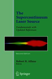 The Supercontinuum Laser Source by Robert R. Alfano
