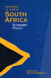 Building a New South Africa, Volume 1 Economic Policy by Mark van Ameringen