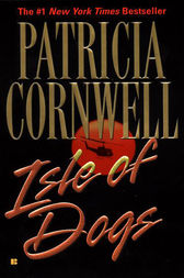 Isle of Dogs by Patricia Cornwell