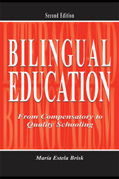 Bilingual Education by María Estela Brisk
