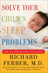 Solve Your Child's Sleep Problems: Revised Edition by Richard Ferber