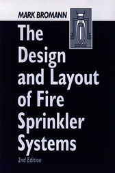 The Design and Layout of Fire Sprinkler Systems, Second Edition
