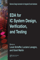 EDA for IC System Design, Verification, and Testing by Louis Scheffer