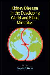 Kidney Diseases in the Developing World and Ethnic Minorities by Meguid El Nahas