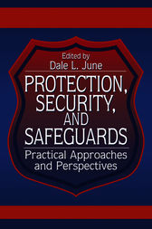 Protection, Security, and Safeguards by Dale L. June