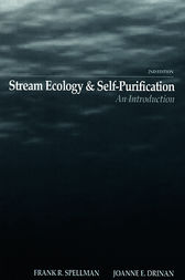 Stream Ecology and Self Purification by Frank R. Spellman