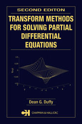 Transform Methods for Solving Partial Differential Equations, Second Edition by Dean G. Duffy