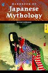 Handbook of Japanese Mythology by Michael Ashkenazi