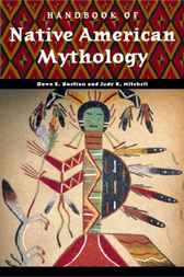 Handbook of Native American Mythology by Dawn E. Bastian