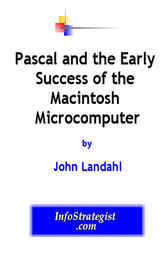 Pascal and the Early Success of the Macintosh Microcomputer by John Landahl