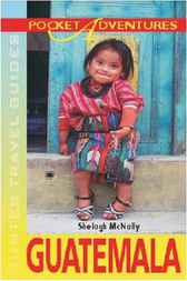 Pocket Adventures Guatemala by Shelagh McNally