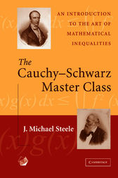 The Cauchy-Schwarz Master Class by J. Michael Steele