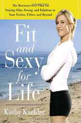 Fit and Sexy For Life by Kathy Kaehler