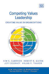 Competing Values Leadership: Creating Value in Organizations by K.S. Cameron