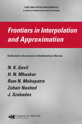 Frontiers in Interpolation and Approximation by N. K. Govil
