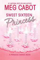 The Princess Diaries, Volume 7 and a Half: Sweet Sixteen Princess by Meg Cabot