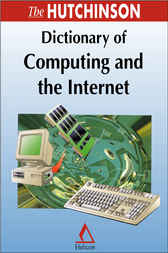 The Hutchinson Dictionary of Computing and the Internet by Helicon Publishing