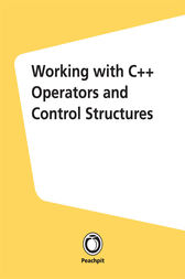 Working with C++ Operators and Control Structures by Larry Ullman