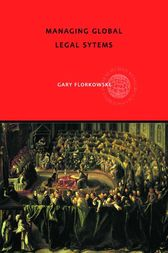 Managing Global Legal Systems by Gary W. Florkowski