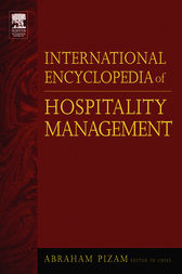 International Encyclopedia of Hospitality Management by Abraham Pizam