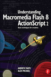 Understanding Macromedia Flash 8 ActionScript 2 by Andrew Rapo