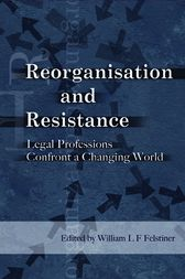 Reorganization and Resistance by William L F Felstiner