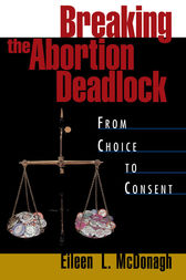Breaking the Abortion Deadlock by Eileen McDonagh