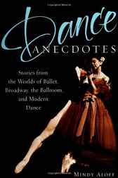 Dance Anecdotes by Mindy Aloff