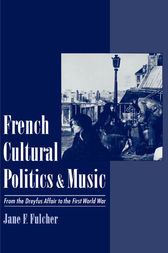 French Cultural Politics and Music by Jane F. Fulcher