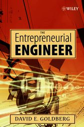 The Entrepreneurial Engineer by David E. Goldberg