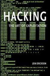 Hacking by Jon Erickson