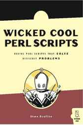 Wicked Cool Perl Scripts by Steve Oualline