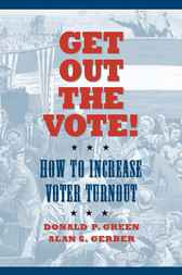 Get Out the Vote! by Donald P. Green