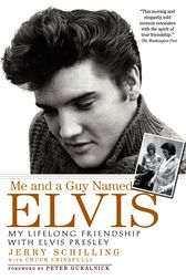 Me and a Guy Named Elvis by Jerry Schilling