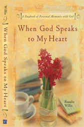 When God Speaks To My Heart by Rosalie Willis