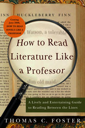 How to Read Literature Like a Professor Revised by Thomas C. Foster