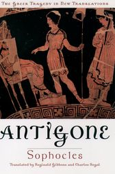 Antigone by Sophocles;  Reginald Gibbons;  Charles Segal