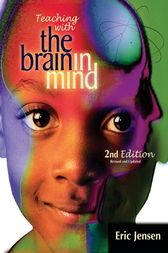 Teaching with the Brain in Mind, 2nd Edition by Eric Jensen
