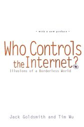Who Controls the Internet by Jack Goldsmith
