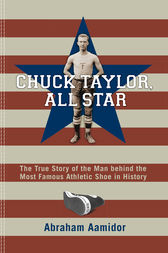 Chuck Taylor, All Star by Abraham Aamidor