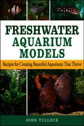 Freshwater Aquarium Models by John H. Tullock