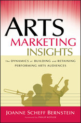 Arts Marketing Insights by Joanne Scheff Bernstein