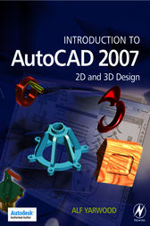Introduction to AutoCAD 2007 by Alf Yarwood