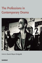 The Professions in Contemporary Drama by Daniel Meyer-Dinkgrafe