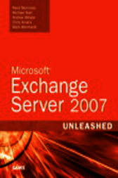 Microsoft Exchange Server 2007 Unleashed by Rand Morimoto